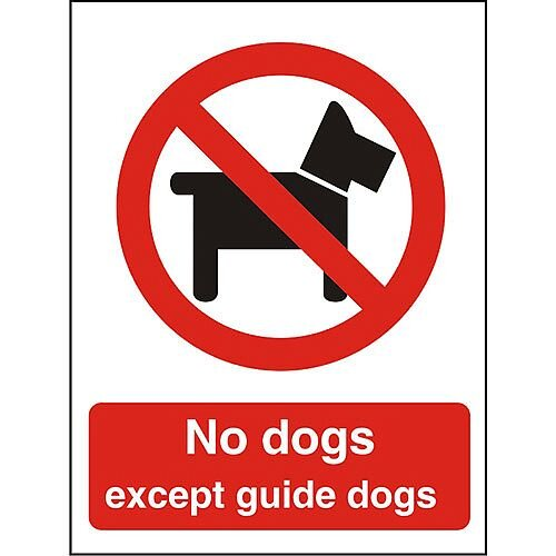 Prohibition Sign 300x400 1mm Plastic No Dogs Except Guidedogs