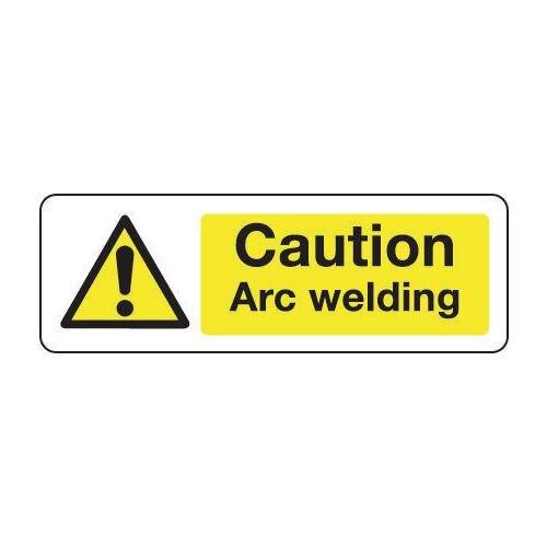 Sign Caution Arc Welding 300x100 Aluminium