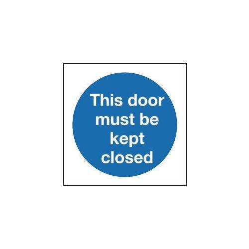 Sign This Door Must Be Kept Closed 400x400 Rigid Plastic