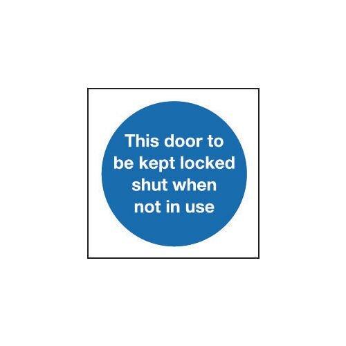 Sign This Door To Be Kept Locked Shut 80X80 R/D Plastic