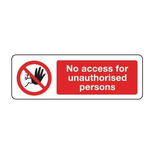 Sign No Access For Unauthor 600x200 Rigid Plastic
