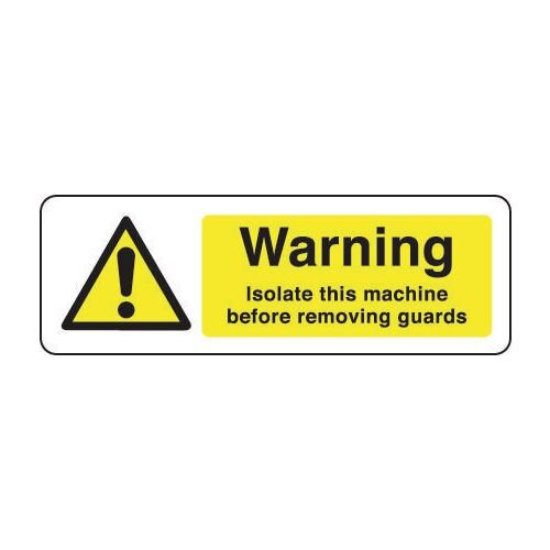 Sign Warning Isolate This Machine 300X100 Rigid Plastic