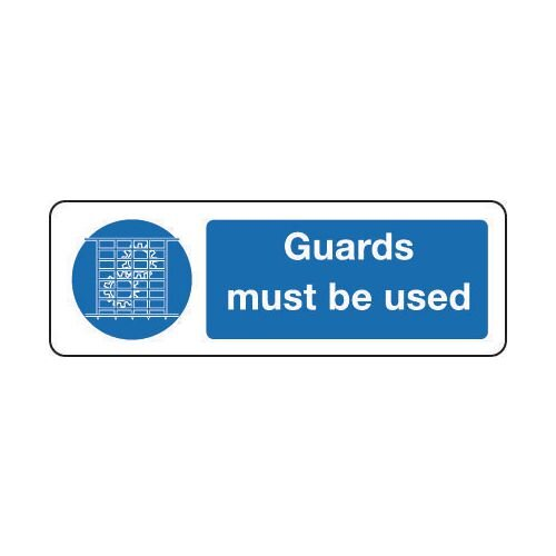 Sign Guards Must Be Used 600x200 Rigid Plastic