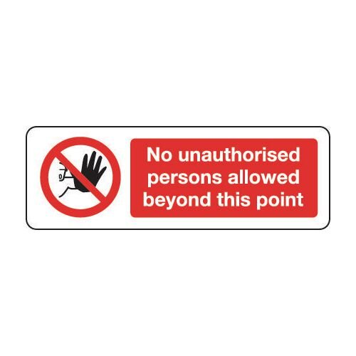 Sign No Unauthorised Persons 300X100 Rigid Plastic No Unauthorised Persons Allowed Beyond This Point
