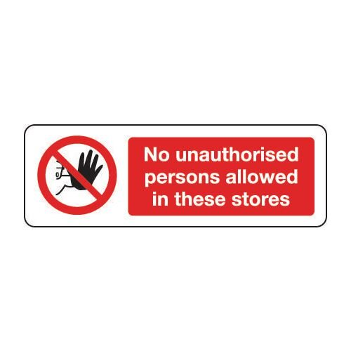Sign No Unauthorised Persons 300X100 Rigid Plastic No Unauthorised Persons Allowed In These Stores
