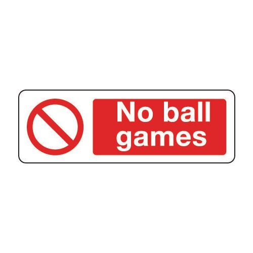 Sign No Ball Games 300x100 Rigid Plastic
