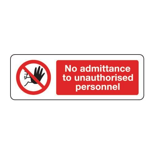 Sign No Admittance To Unauth 300x100 Rigid Plastic