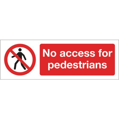 Sign No Access For Pedestrians 600x200 Vinyl