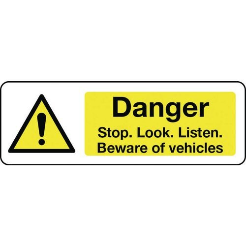 Sign Danger Stop Look Listen 300X100 Vinyl Beware Of Vehicles