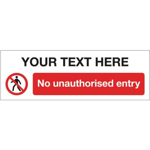 Sign No Unauth Entry + Text 300x100 Polycarb