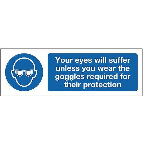 Aluminium Personal Protection Sign Your Eyes Will Suffer Unless You Wear The Goggles Required For Their Protection