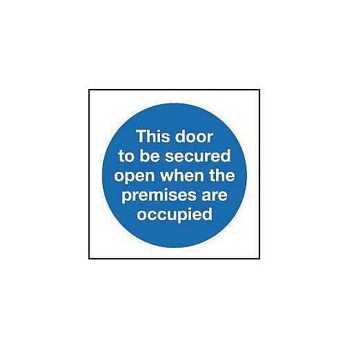 Rigid PVC Plastic This Door To Be Secured Open When The Premises Are Occupied Sign