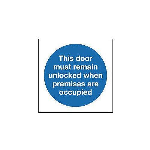 Rigid PVC Plastic The Door Must Remain Unlocked When Premises Are Occupied Sign
