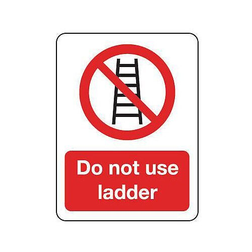 Rigid PVC Plastic General Prohibition Sign Do Not Use Ladder