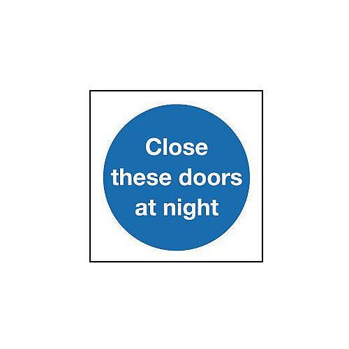 Self Adhesive Vinyl Close These Doors At Night Sign
