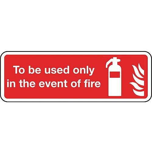 Self Adhesive Vinyl To Be Used Only In The Event Of Fire Sign