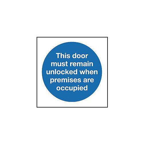 Self Adhesive Vinyl The Door Must Remain Unlocked When Premises Are Occupied Sign