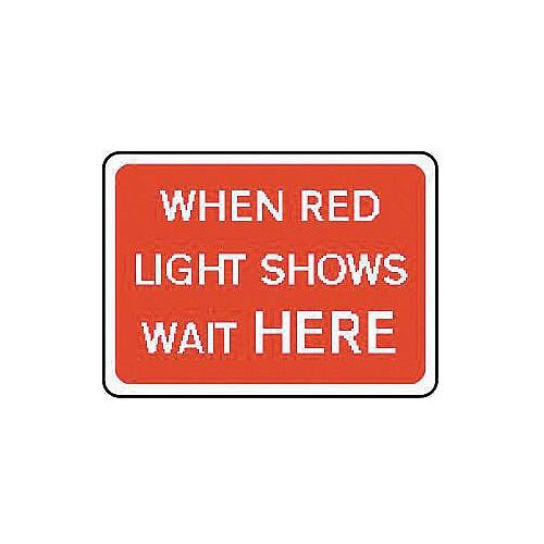 Sign When Red Light Shows Wait Here 1050x750 Aluminium