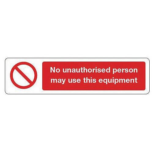 Vinyl Mini Prohibition Sign No Unauthorised Person May Use This Equipment