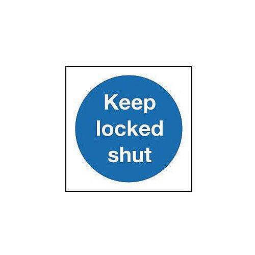 PVC Keep Locked Shut Sign