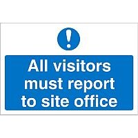Construction Board Safety Sign 600x450 3mm Foam PVC All Visitors Must Report To Site Office