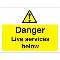 Construction Boar Safety Sign 3mm Foam PVC Danger Live Services Below Ref CON023FB600x450