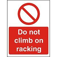 Prohibition Sign 300x400 1mm Plastic Do Not Climb on Racking