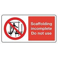 Large Sign Scaffolding Incomplete Do Not Use